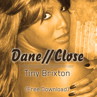 dane//close - Tiny Brixton (dane//close edit)