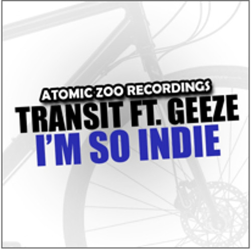 Transit - I'm So Indie (Rusty Meeks Remix) **Now a FREE DOWNLOAD**
