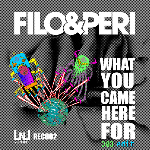 Filo & PERI - WHAT YOU CAME HERE FOR (303 edit) [Lights N Loaded Records]