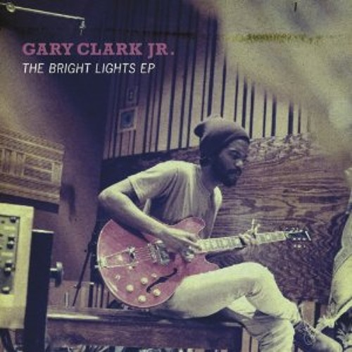 Gary Clark Jr - Bright Lights: Live At KCRW