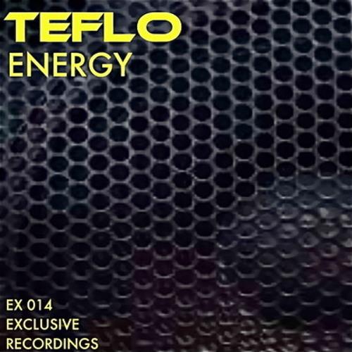 Teflo - Energy (Original Mix) (Exclusive Recordings)