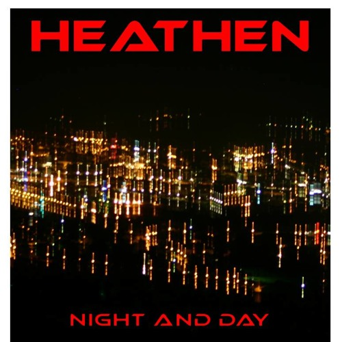 Heathen - Night and day - - mastered (Available itunes/juno/beatport...)