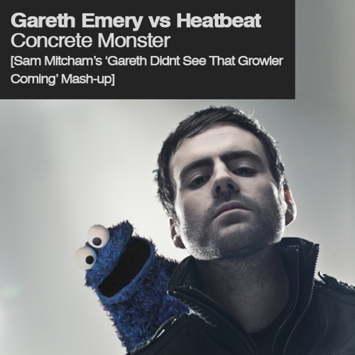 Emery vs Heatbeat - Concrete Monster [Sam Mitcham 'Gareth Didnt See That Growler Coming' Dub Mashup]