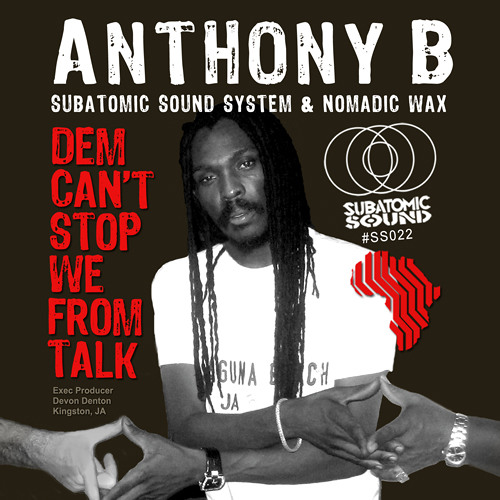 Anthony B. - Dem Can't Stop We From Talk (Chicus rmx)