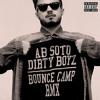 AB SOTO - DIRTY BOYZ (Bounce Camp RMX)