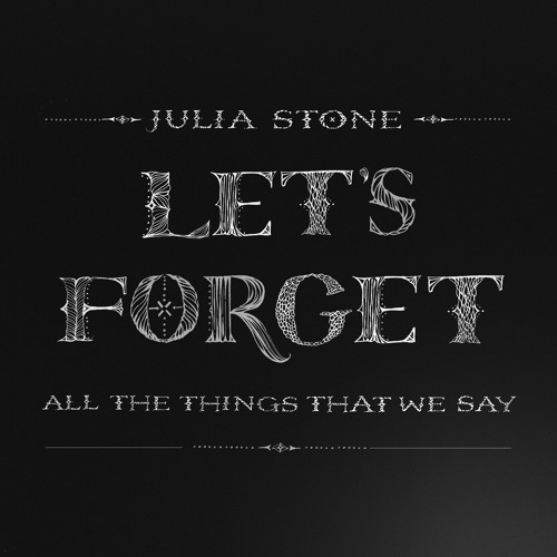 Julia Stone - Let's Forget All The Things That We Say [single EP]