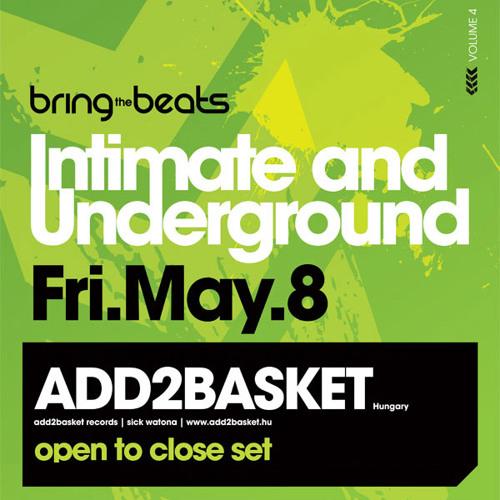 Add2Basket - INTIMATE & UNDERGROUND v4 - May 8, 2009 - Part 2