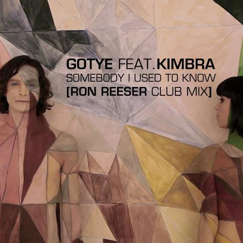 Gotye feat. Kimbra - Somebody I Used To Know [Ron Reeser Mix]