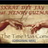 The time has come( SKRAT DEE JAY feat. HENRY GUZMAN )ORIGINAL PVT MIX