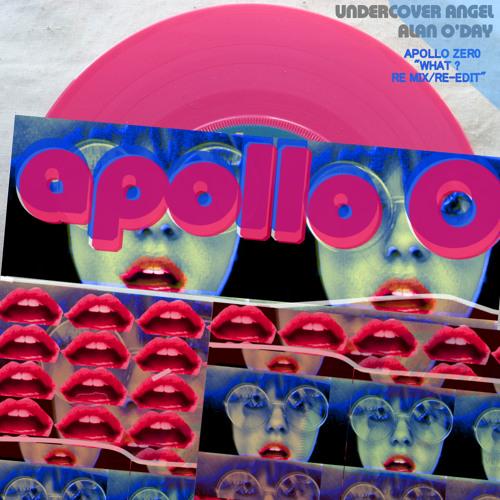 Alan O'Day -Undercover Angel (Apollo Zero What Re Mix Re Edit)