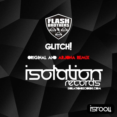 Flash Brothers - Glitch (Arjona Remix)