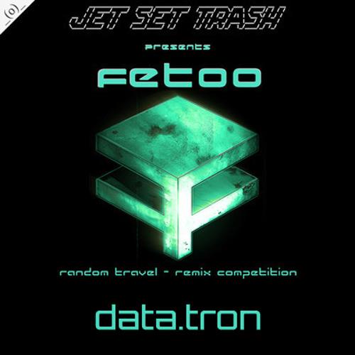 FetOo - Random Travel (Data.Tron Remix) FREE