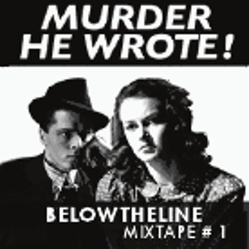 Murder He Wrote - Below The Line Mix #01
