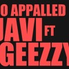 Javi Ft Geezy- Im so appalled