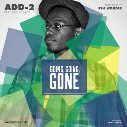 Add-2 feat Deejay Juice - Going Going Gone (prod by 9th Wonder)