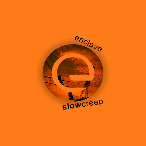 Enclave - Slow Creep