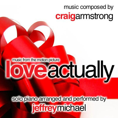 Craig Armstrong & Jeffrey Michael - Love Actually (Piano Music From The Motion Picture)