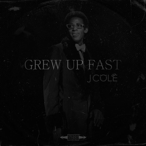 Grew Up Fast - J. Cole