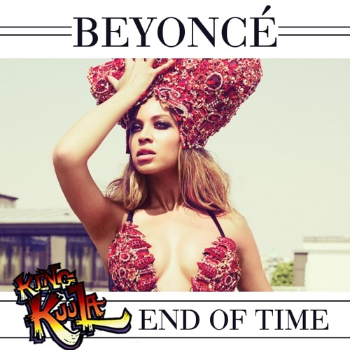End of Time (King Kuula Remix)