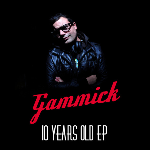 Gammick 10 Years Old original mix  snip( release on Blue Gypsy 03/15)