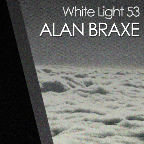 ALAN BRAXE – White Light Mix 53 (SoundCloud Edit)