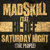Mad Skill feat. Hi-Def - Saturday Night (The People)