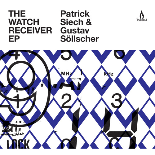 TRUE1235 Patrick Siech & Gustav Sollscher - The Watch Receiver EP