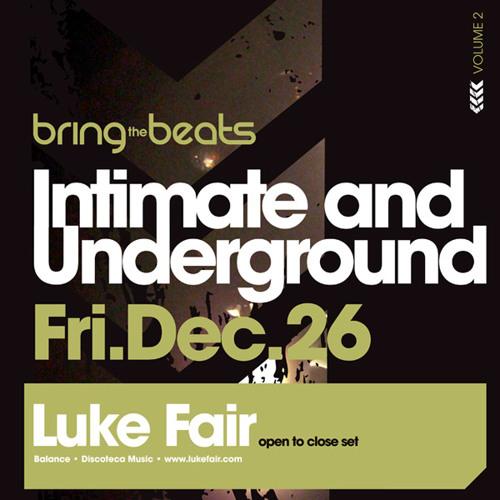 Luke Fair - INTIMATE & UNDERGROUND v2 - December 26, 2008 - Part 2