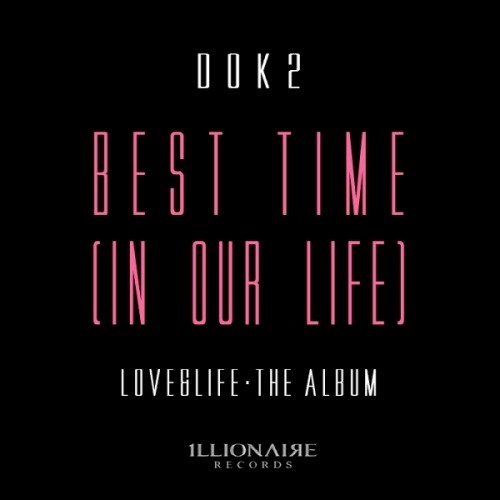 Dok2 - Best Time (In Our Life)