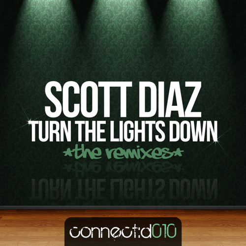 """Scott Diaz """"Turn The Lights Down"""" (Danny Phillips Remix) played on Grant Nelson's Housecall 23/2/12"""