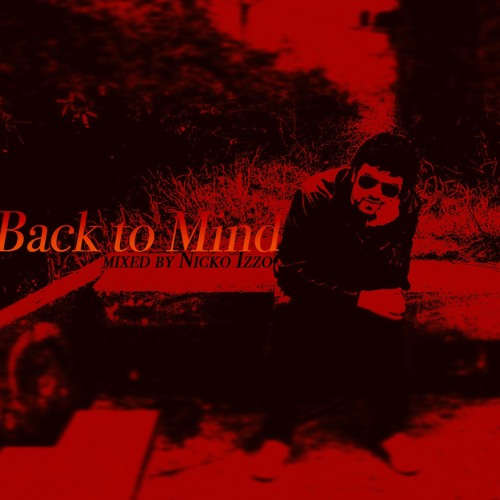 """(chill out mix) """"Back to Mind""""  mixing by NickoIzzo"""