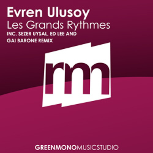 Evren Ulusoy - Les Grands Rythmes (Gai Barone Remix) [inc. Sezer Uysal, Ed Lee Remixes]