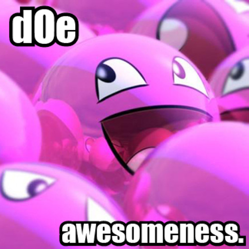 dOe - awesomeness