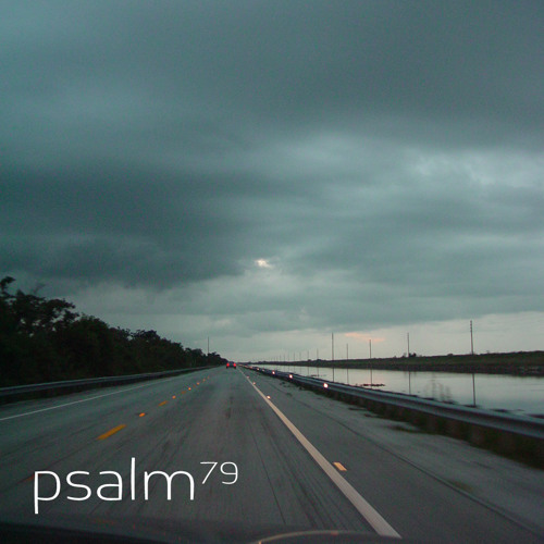 Psalm 79: God the nations have invaded