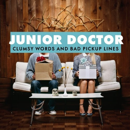 Junior Doctor - Uh Oh