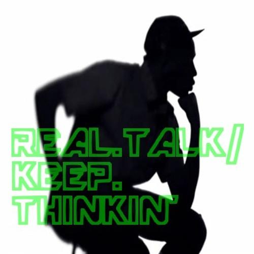 RealTalk / KeepThinkin'