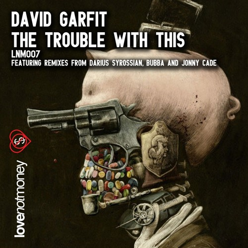 David Garfit - The Trouble With This (Darius Syrossian Remix) [LNM007]
