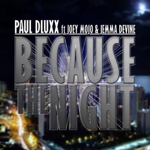 Paul Dluxx ft Joey Mojo & Jemma Devine - Because The Night (Miller Brothers Remix)320