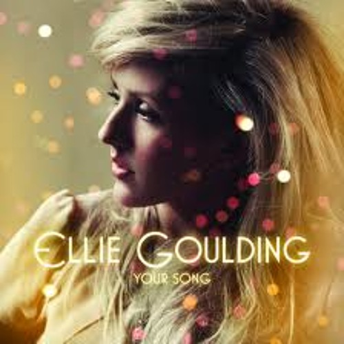 Your Song (Ellie Goulding)
