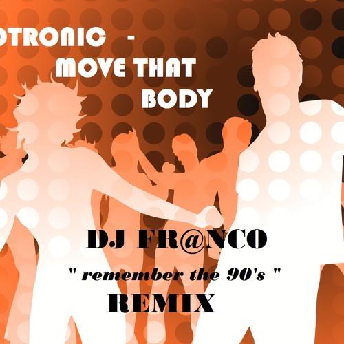 TECHNOTRONIC - move that body ( DJ FR@NCO remember the 90's REMIX )