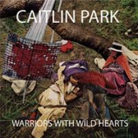Caitlin Park - Warriors With Wild Hearts