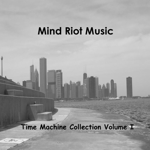 "Mind Riot Music Compilation : ""Time Machine Collection Volume I"""