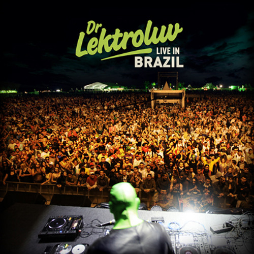 Dr Lektroluv 'Live In Brazil' mini-mix