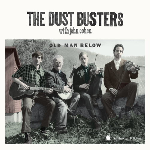 """""""Roving Gambler"""" by The Dust Busters from the forthcoming album 'Old Man Below' on Smithsonian Folkways Recordings"""