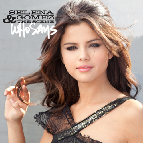 Selena gomez-who says