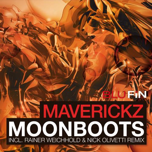 MAVERICKZ- Moonboots (Rainer Weichhold & Nick Olivetti rmx) [BLUFIN]