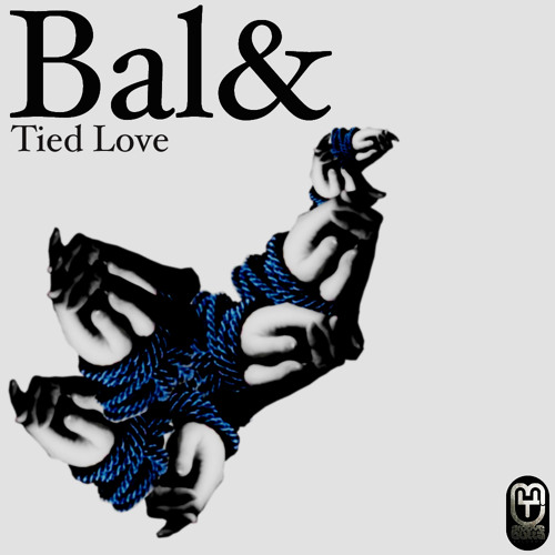 Bal& - Tied Love (Original Mix ) [TIed Love EP - Groove Butta Records]