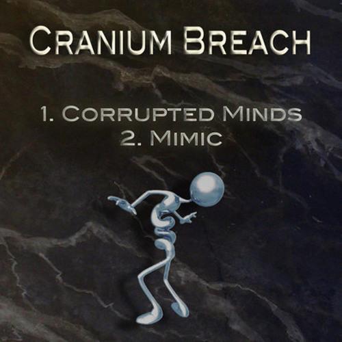 Corrupted Minds - Cranium Breach - Release Fri 2nd March Finyl Tweek Master Clip