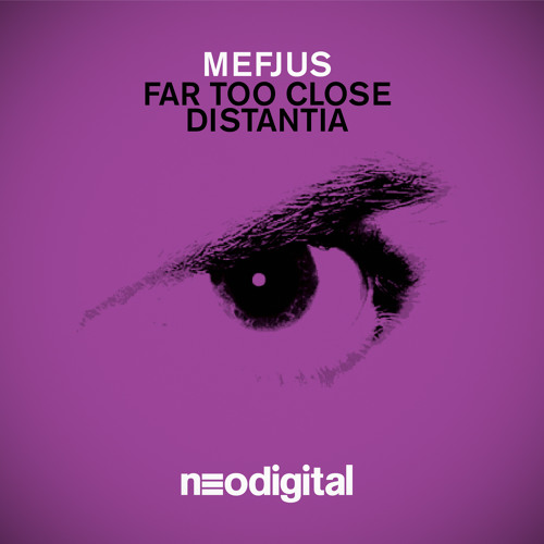 Mefjus - Far Too Close - Neodigital 003