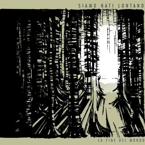 LA FINE DEL MONDO | Siamo nati lontano - EP (2012)